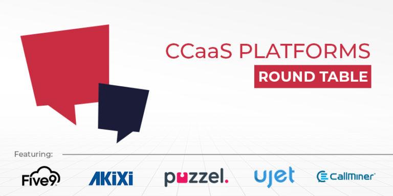 CCaaS Platforms Round table