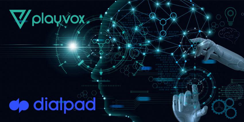 Dialpad &PlayvoxPartner to Optimise CX