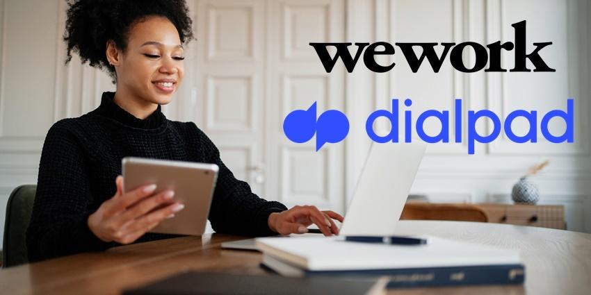 WeWork Picks Dialpad as its Communications Tool