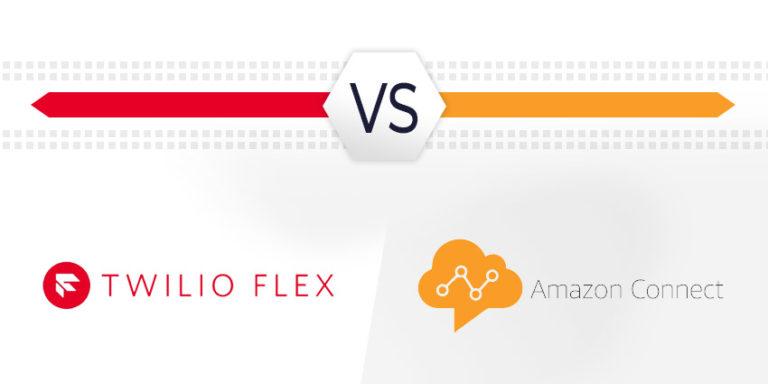 Twilio Flex vs Amazon Connect- Flexible CCaaS
