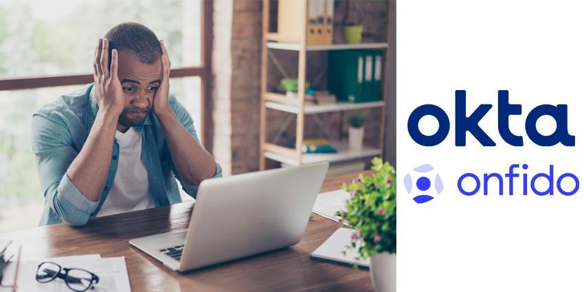 Onfido, Okta: Companies on Clock to Establish Trust
